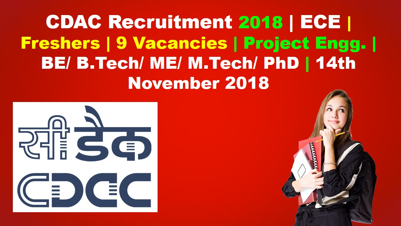 CDAC Recruitment 2018 | ECE | Freshers | 9 Vacancies | Project